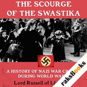 The Scourge of the Swastika Audiobook By Lord Russell of Liverpool cover art