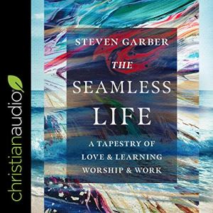 The Seamless Life Audiobook By Steven Garber cover art