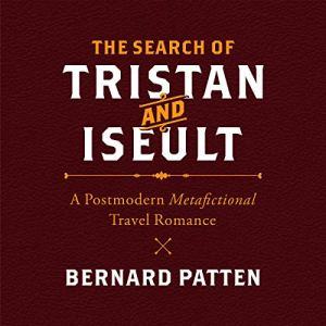 The Search of Tristan and Iseult Audiobook By Bernard M. Patten cover art
