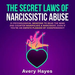 The Secret Laws of Narcissistic Abuse Audiobook By Avery Hayes cover art