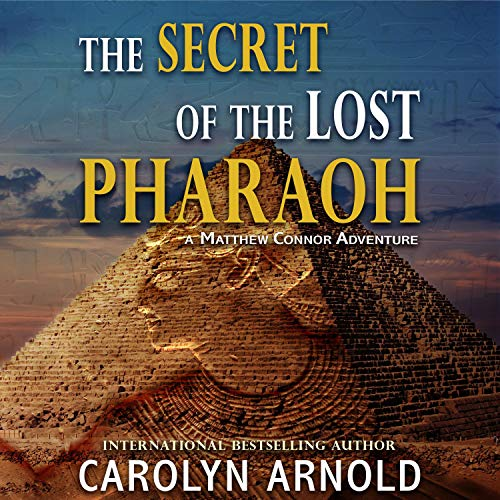 The Secret of the Lost Pharaoh Audiobook By Carolyn Arnold cover art