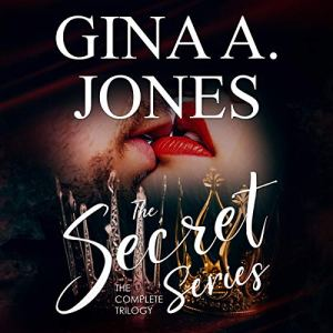 The Secret Series: The Complete Trilogy Audiobook By Gina A. Jones cover art