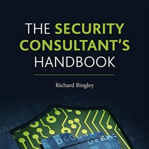 The Security Consultant's Handbook Audiobook By Richard Bingley cover art