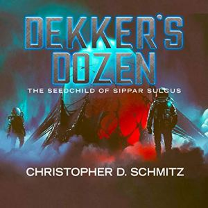 The Seed Child of Sippar Sulcus Audiobook By Christopher D. Schmitz cover art