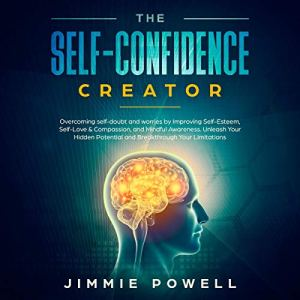 The Self-Confidence Creator Audiobook By Jimmie Powell cover art