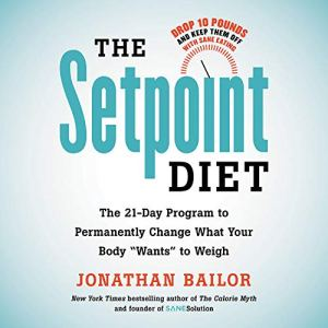 The Setpoint Diet Audiobook By Jonathan Bailor cover art