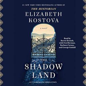 The Shadow Land Audiobook By Elizabeth Kostova cover art