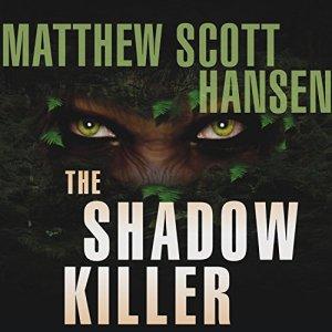 The Shadowkiller Audiobook By Matthew Scott Hansen cover art