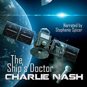 The Ship's Doctor Audiobook By Charlie Nash cover art