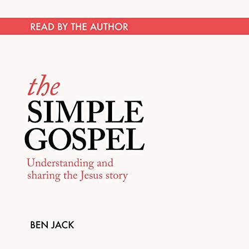 The Simple Gospel Audiobook By Ben Jack cover art