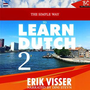 The Simple Way to Learn Dutch 2 Audiobook By Erik Visser cover art