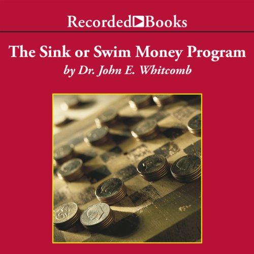 The Sink or Swim Money Program Audiobook By John Whitcomb cover art
