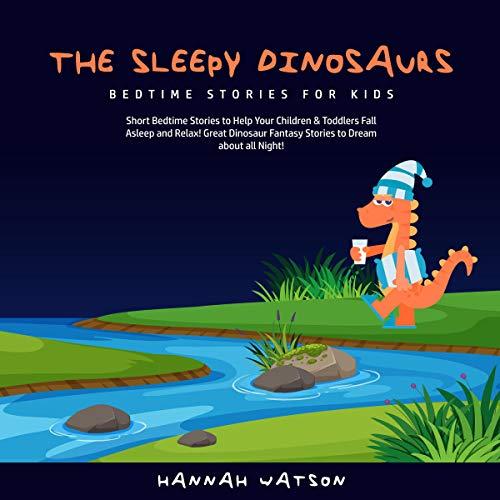 The Sleepy Dinosaurs Audiobook By Hannah Watson cover art
