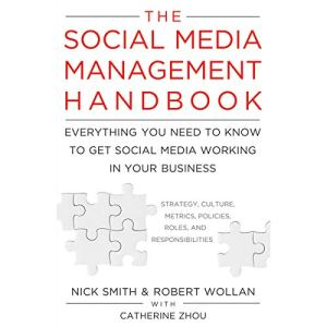 The Social Media Management Handbook Audiobook By Robert Wollan, Nick Smith, Catherine Zhou cover art