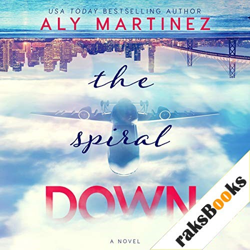 The Spiral Down Audiobook By Aly Martinez cover art