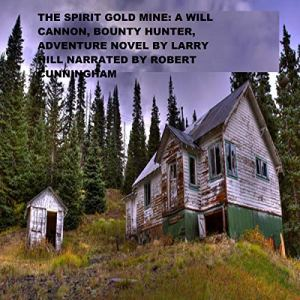 The Spirit Gold Mine Audiobook By Larry Hill cover art
