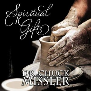 The Spiritual Gifts Audiobook By Chuck Missler cover art