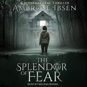 The Splendor of Fear Audiobook By Ambrose Ibsen cover art
