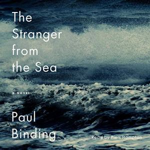 The Stranger from the Sea Audiobook By Paul Binding cover art
