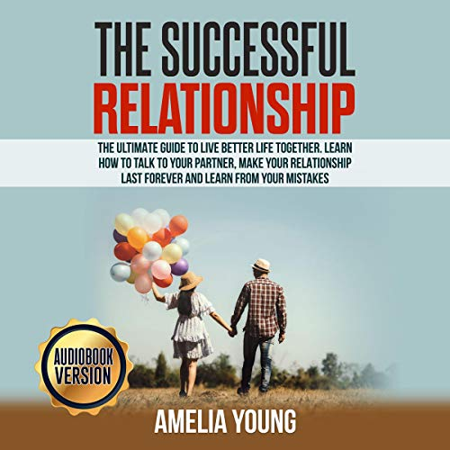 The Successful Relationship Audiobook By Amelia Young cover art