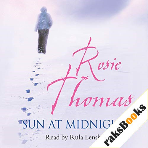 The Sun at Midnight Audiobook By Rosie Thomas cover art