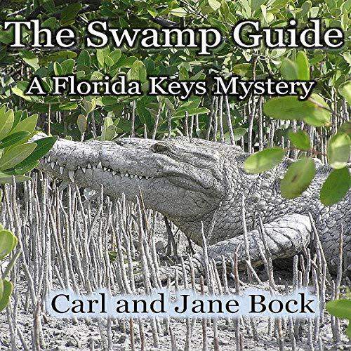 The Swamp Guide Audiobook By Carl E. Bock, Jane Bock cover art