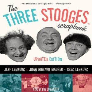 The Three Stooges Scrapbook Audiobook By Jeff Lenburg, Joan Howard Maurer, Greg Lenburg cover art