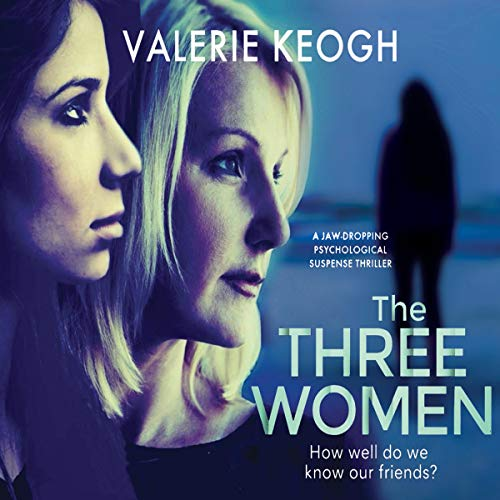 The Three Women Audiobook By Valerie Keogh cover art
