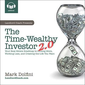 The Time-Wealthy Investor 2.0 Audiobook By Mark B Dolfini cover art