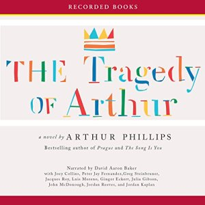The Tragedy of Arthur Audiobook By Arthur Phillips cover art