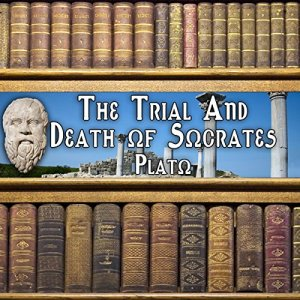 The Trial and Death of Socrates Audiobook By Plato cover art