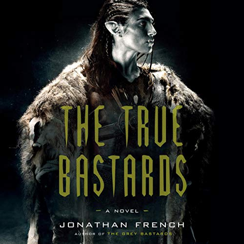 The True Bastards Audiobook By Jonathan French cover art