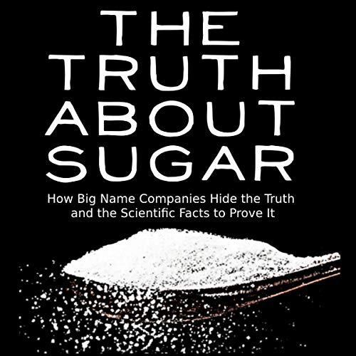 The Truth About Sugar Audiobook By Carly Carson cover art