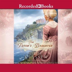 The Tutor's Daughter Audiobook By Julie Klassen cover art