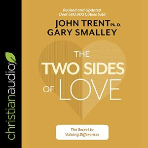 The Two Sides of Love Audiobook By John Trent PhD, Gary Smalley cover art