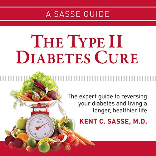 The Type II Diabetes Cure Audiobook By Kent C. Sasse cover art
