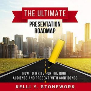 The Ultimate Presentation Roadmap Audiobook By Kelli Y. Stonework cover art