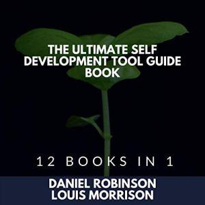 The Ultimate Self Development Tool Guide Book Audiobook By Daniel Robinson, Louis Morrison cover art