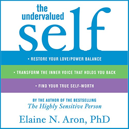 The Undervalued Self Audiobook By Elaine N. Aron cover art