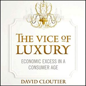 The Vice of Luxury Audiobook By David Cloutier cover art