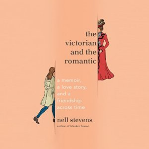 The Victorian and the Romantic Audiobook By Nell Stevens cover art
