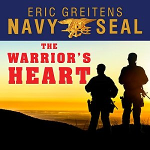 The Warrior's Heart Audiobook By Eric Greitens cover art