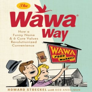 The Wawa Way Audiobook By Bob Andelman, Howard Stoeckel cover art