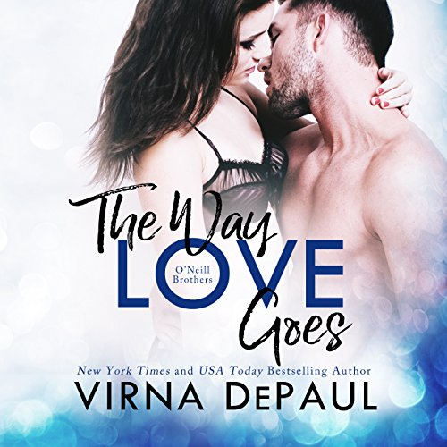 The Way Love Goes: O'Neill Brothers Audiobook By Virna DePaul cover art