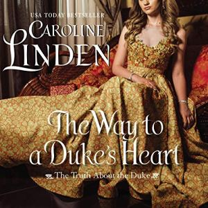 The Way to a Duke's Heart Audiobook By Caroline Linden cover art