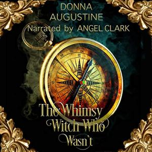 The Whimsy Witch Who Wasn't Audiobook By Donna Augustine cover art