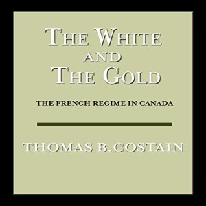 The White and the Gold Audiobook By Thomas B. Costain cover art