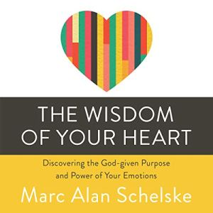 The Wisdom of Your Heart Audiobook By Marc Alan Schelske cover art