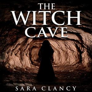 The Witch Cave Audiobook By Sara Clancy, Scare Street cover art