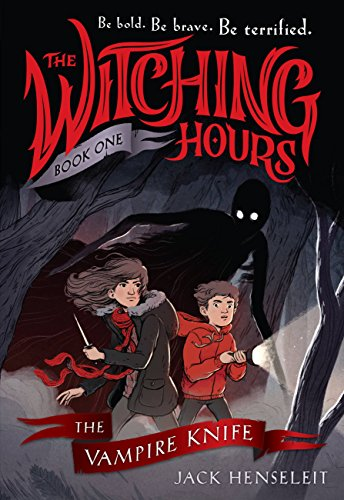 The Witching Hours: The Vampire Knife Audiobook By Jack Henseleit cover art